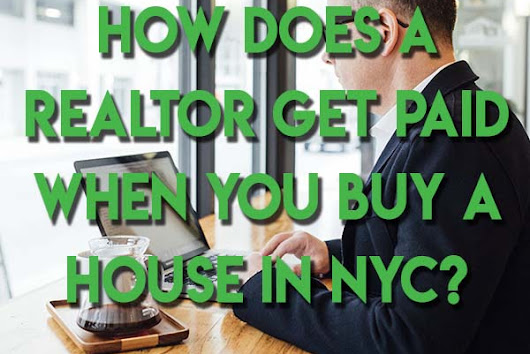 How does a Realtor get paid when you buy a house in NYC? | Hauseit