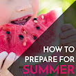 How to Get Prepared for Awesome Summer Fun!