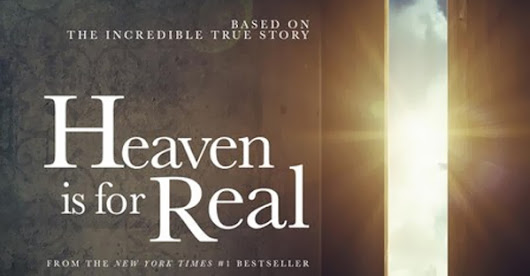 Spoiler ALERT:  Do You Ever Think About If Heaven Is For Real?