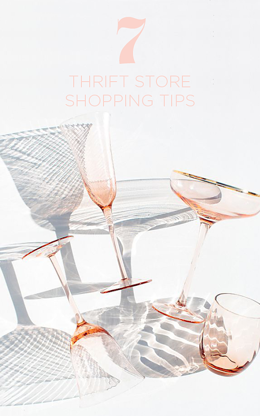 My Top 7 Thrift Store Shopping Tips