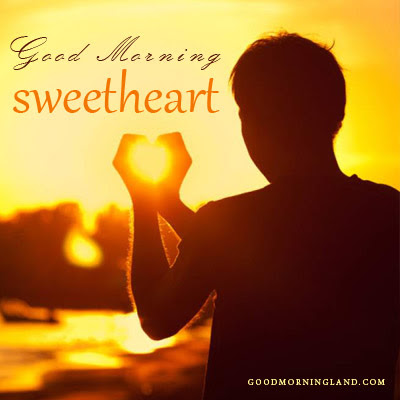Good Morning Sweetheart Best Love Quotes Good Morning Images