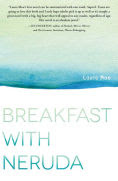 Title: Breakfast With Neruda, Author: Laura Moe