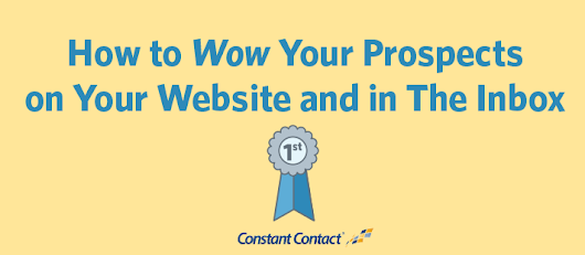 How to Wow Your Prospects on Your Website and in The Inbox | Constant Contact Blogs