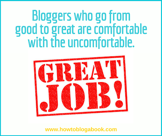 3 Qualities that Transform a Blogger from Good to Great