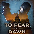 To Fear the Dawn, a Compelling Suspense Thriller from Sean Young
