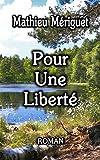 Pour Une Liberté par Mériguet
