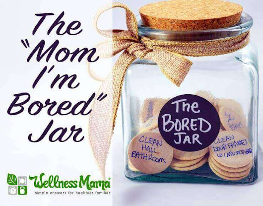 The Bored Jar - Tip for Moms | Wellness Mama