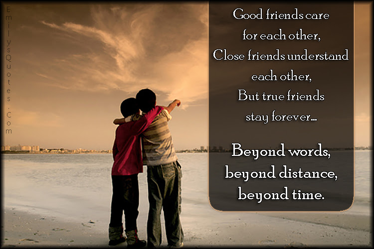 Good Friends Care For Each Other Close Friends Understand Each