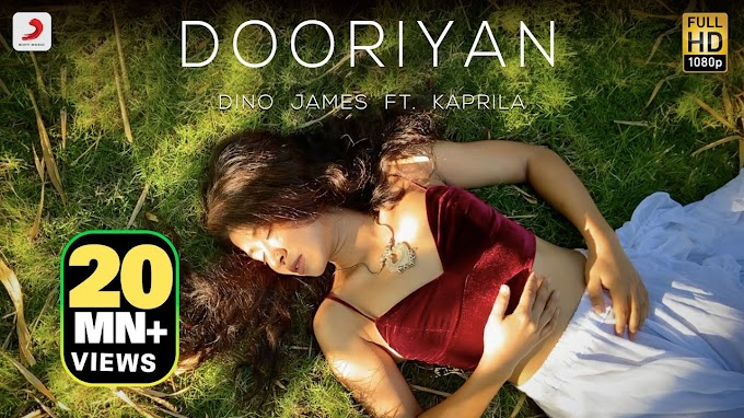 Dooriyan-dino james lyrics ft,Kaprila