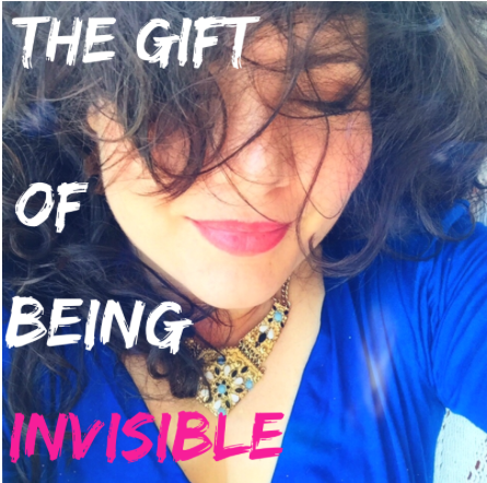 The Gift of Being Invisible - Lisa Fabrega