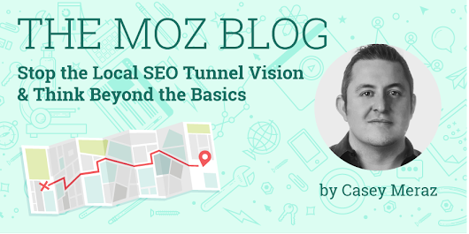 Stop the Local SEO Tunnel Vision & Think Beyond the Basics