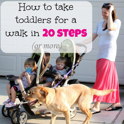 How to take toddlers for a walk in 20 steps (or more) - Tales of Beauty for Ashes