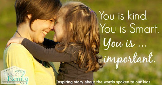 you is kind. you is smart. you is important -