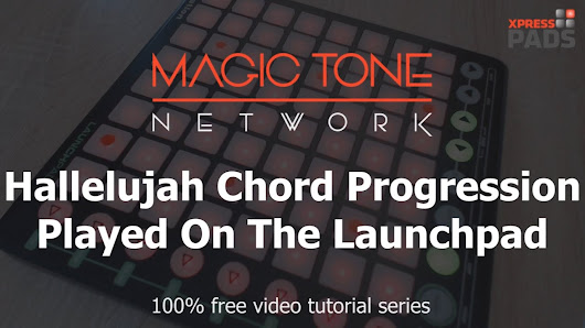 Halleluja Chord Progression Played On The Launchpad Learn The Magic