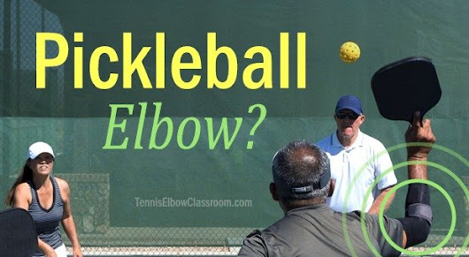 What's Pickleball Elbow & How Do You Treat It? – Tennis Elbow Classroom