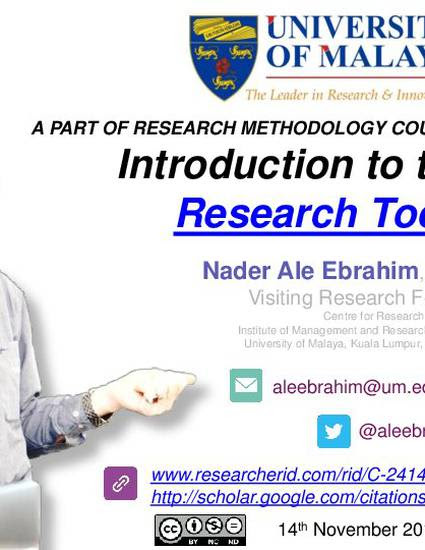 """A PART OF RESEARCH METHODOLOGY COURSE: Introduction to the Research Tools"" by Nader Ale Ebrahim"