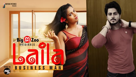 Laila Businessman (2021) - BigMovieZoo WEB Series Season 1 Complete