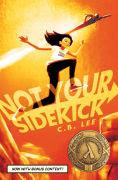 Title: Not Your Sidekick, Author: C.B. Lee