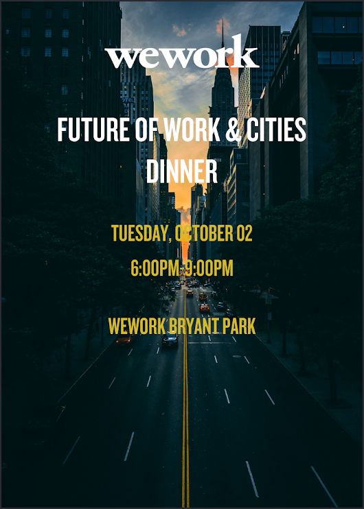 Future of Work & Cities Dinner WeWork and the Aspen Institute's Future of Work Initiative