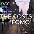 The Costs of FOMO