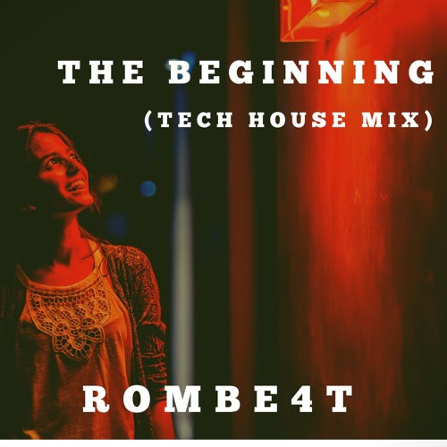 SEPT 2018 TECH HOUSE WINNER: The Beginning - ROMBE4T (Tech House Mix) by HouseCharts.Net