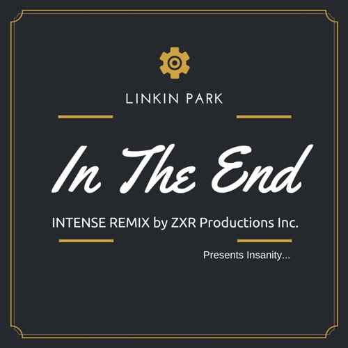 In The End - Linkin Park(IntenseZXR Remix) by ZXR Productions Inc.