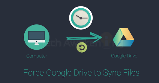 How-To: Manually Force Google Drive To Sync Your Files?