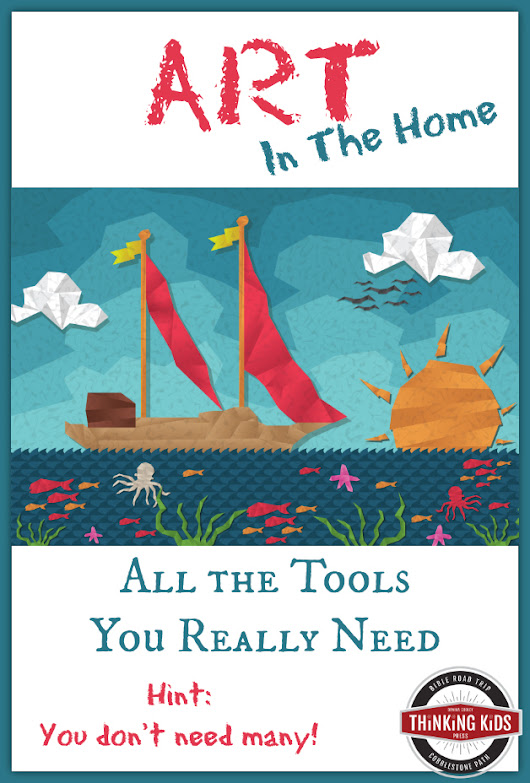 Art in the Home ~ All the Tools You Really Need - Thinking Kids
