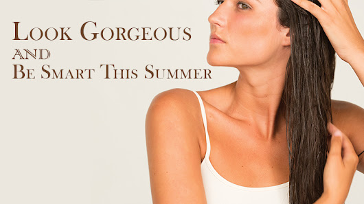 Look Gorgeous AND Be Smart This Summer - Fact Based Skin Care