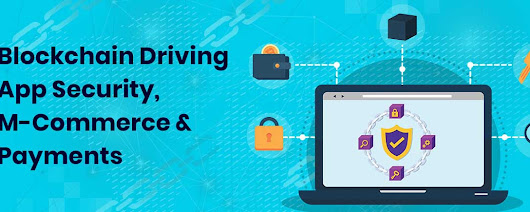 Blockchain Driving App Security, M-Commerce and Payments [Infographic]