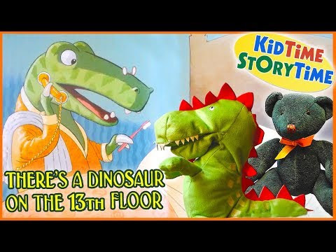 KidTime StoryTime Presents: There's a Dinosaur on the 13th Floor