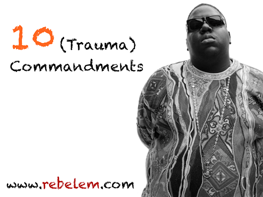 Ten (Trauma Resuscitation) Commandments - R.E.B.E.L. EM - Emergency Medicine Blog
