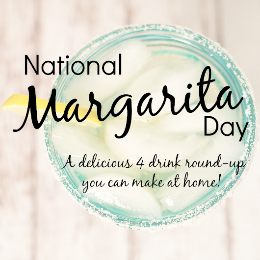 "Margarita Round-Up - ""So, I've been thinking..."""