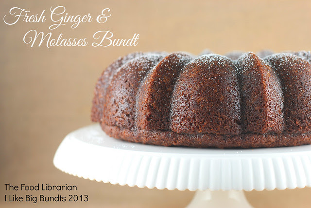 Fresh Ginger & Molasses Bundt Cake - I Like Big Bundts 2013 - Day 13