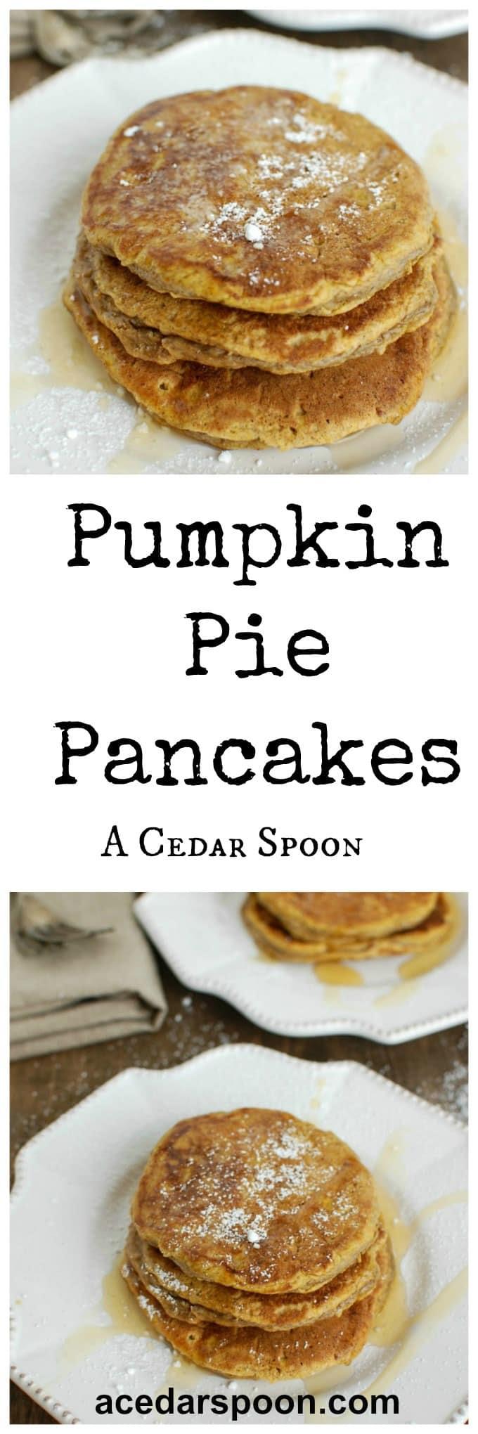 Pumpkin Pie Pancakes  A Cedar Spoon