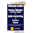 Amazon.com: Ultimate Guide to Create a Website in Less Than 5 Minutes and Build a Better Blog and Monetize a Website (Three Book Special Edition) eBook: Al Ulrich: Kindle Store