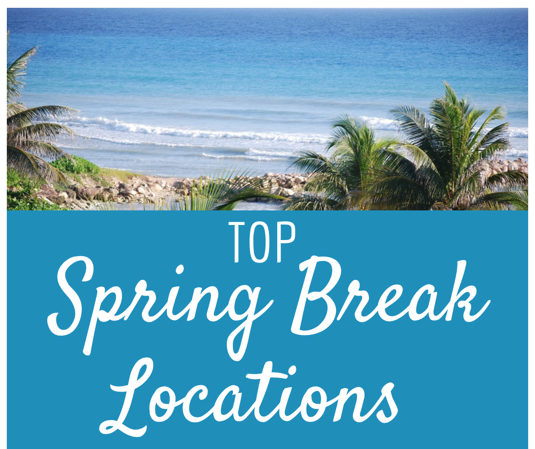 Top Spring Break Locations  Relax And Soak Up The Sun In
