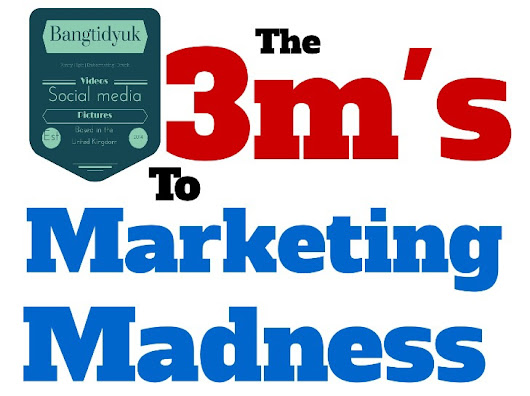 The 3M's to Marketing Madness