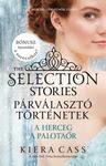 Kiera Cass: The Selection Stories – Párválasztó történetek