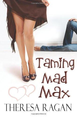 Taming Mad Max by Theresa Ragan
