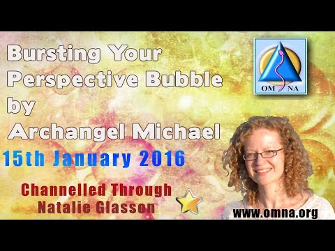Channeled Message Bursting Your Perspective Bubble by Archangel Michael