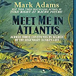 Amazon.com: Meet Me in Atlantis: My Obsessive Quest to Find the Sunken City eBook: Mark Adams: Kindle Store
