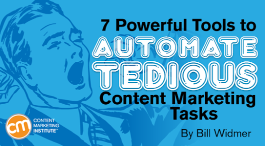 7 Powerful Tools to Automate Tedious Content Marketing Tasks