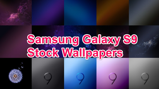 Download Galaxy S9 & S9 Plus Stock Wallpapers [ All 15 HD pack ]