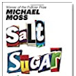 Salt Sugar Fat: How the Food Giants Hooked Us - Michael Moss - Dogberry Patch