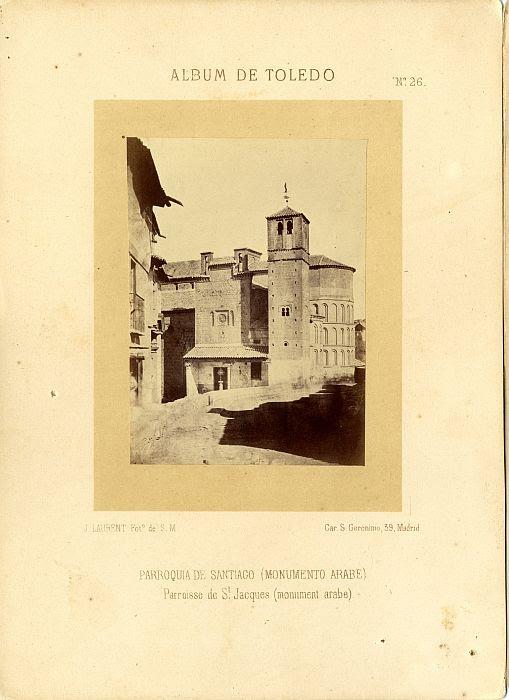 Iglesia de Santiago del Arrabal hacia 1865. Fotografía de Jean Laurent incluida en un álbum sobre Toledo © Archivo Municipal. Ayuntamiento de Toledo