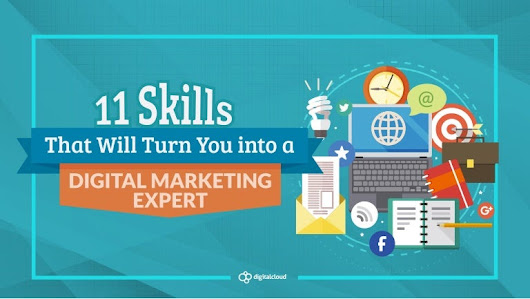 11 Skills That Will Turn You into a Digital Marketing Expert