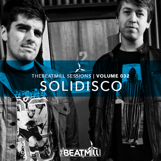 TheBeatMill Sessions: 032 Solidisco