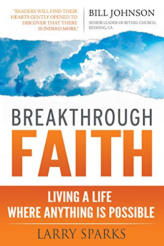 Breakthrough Faith: Living a Life Where Anything is Possible