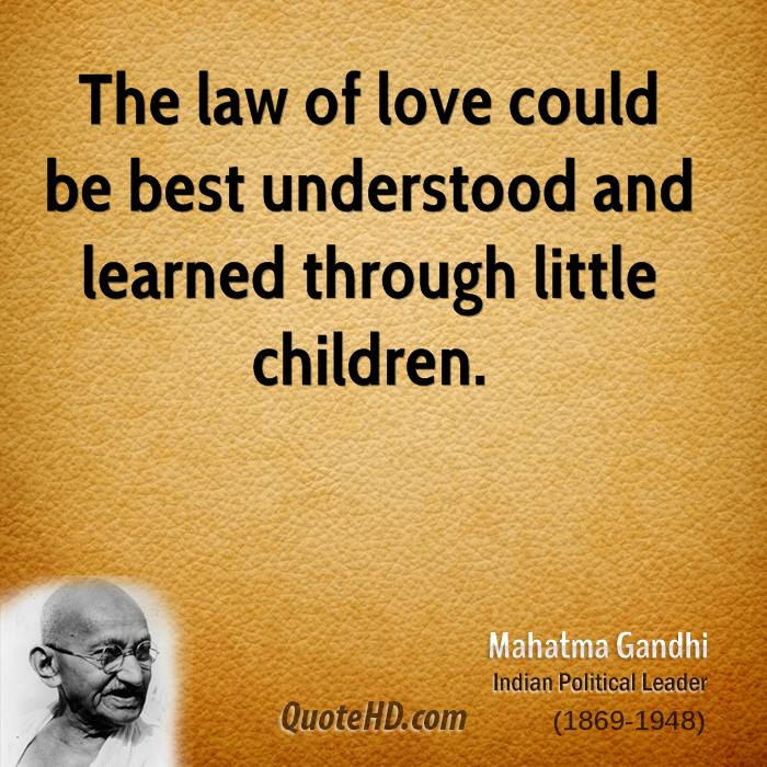 The Law Of Love Children Quotes Quotes Gandhi Quotes Mahatma